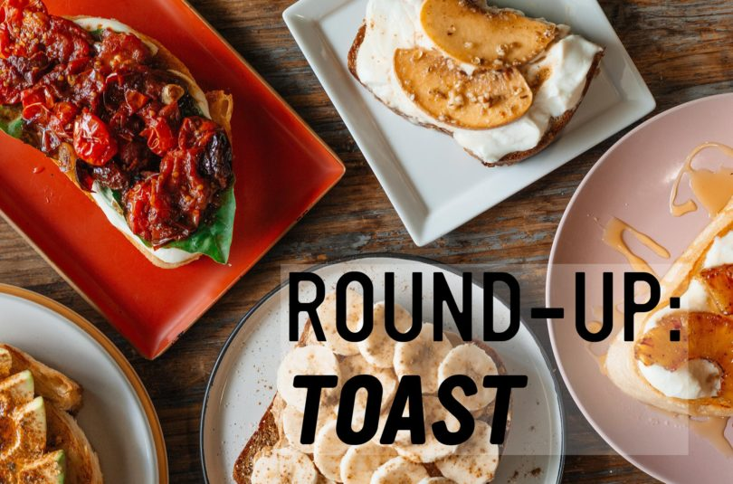 Round-Up: Toast