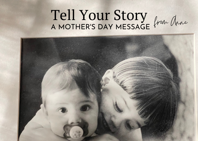A Mother's Day MESSAGE FROM ANNE